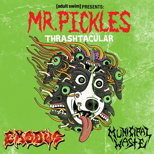 Mr. Pickles Thrashtacular